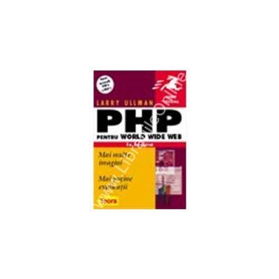 PHP pentru World Wide Web, in imagini