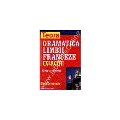 Gramatica limbii franceze - Exercitii, verbul si adverbul