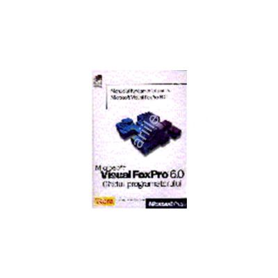 Microsoft Visual FoxPro 6.0 - Ghidul programatorului