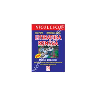 Literatura romana - manual preparator pentru gimnaziu si capacitate (editie noua)