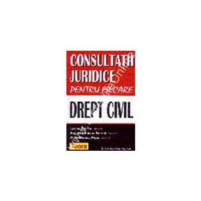 Consultatii juridice pentru fiecare - Drept Civil