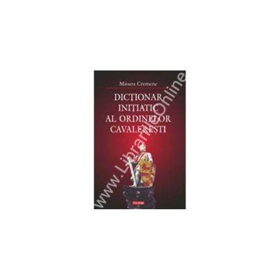 Dictionar initiatic al ordinelor cavaleresti