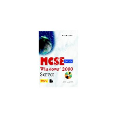 MCSE 70-215: Windows 2000 Server