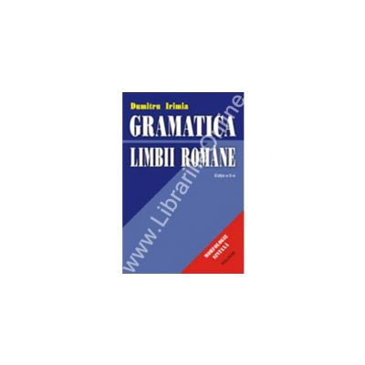 Gramatica limbii romane (Editia a II-a)