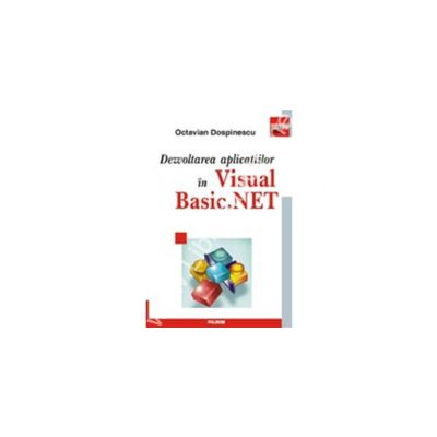 Dezvoltarea aplicatiilor in Visual Basic. NET