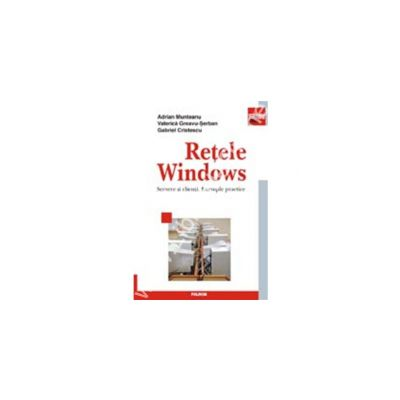 Retele Windows. Servere si clienti. Exemple practice