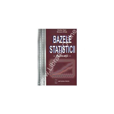 Bazele statisticii -aplicaţii