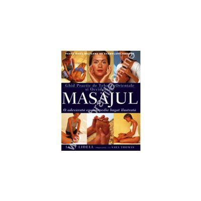 Masajul - Ghid practic de tehnici Orientale si Occidentale