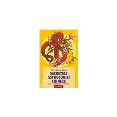 Secretele astrologiei chineze. Cum sa cistigi jocul cu Destinul