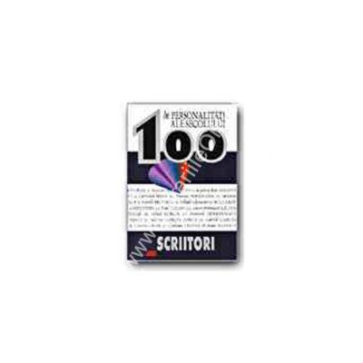 100 De personalitati ale secolului .Scriitori