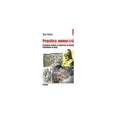 Practica nemuririi. O lectura critica a izvoarelor grecesti referitoare la geti