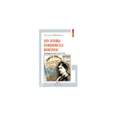 Din istoria feminismului romanesc. Antologie de texte (1838-1929)