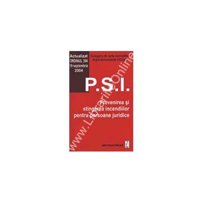 P.S.I. . Prevenirea şi stingerea incendiilor pentru persoane juridice
