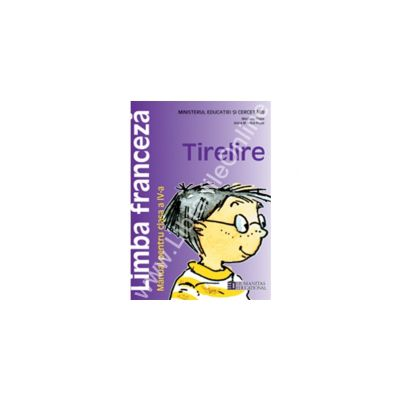Limba franceza Tirelire. Manual. Clasa a IV-a