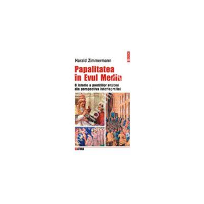 Papalitatea in Evul Mediu. O istorie a pontifilor romani din perspectiva istoriografiei