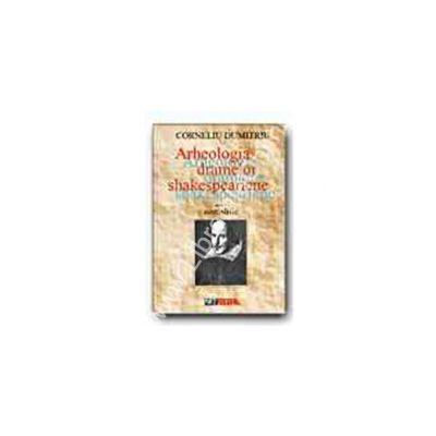 Arheologia dramelor Shakespeariene vol. II: Comediile