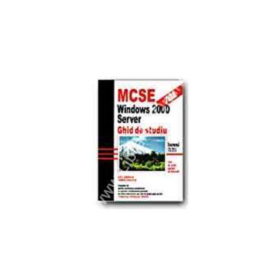 MCSE:windows 2000 server.Ghid de studiu