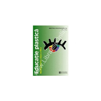 Educatie plastica. Manual. Clasa a VIII-a