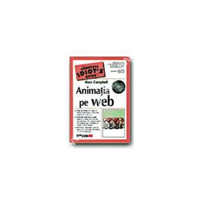 Animatie pe web.The complete idiot s guide