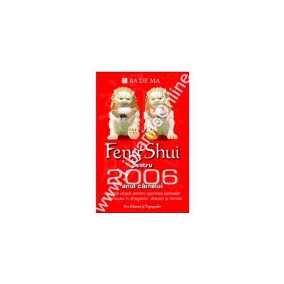 Feng Shui pentru anul cainelui 2006