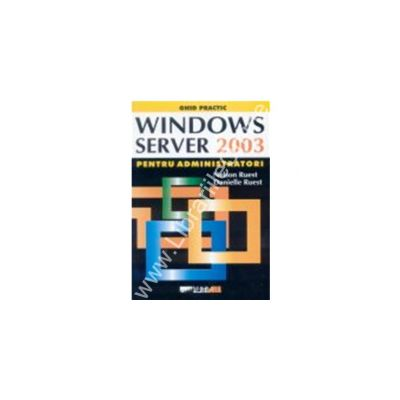 Windows server2003 pentru administratori
