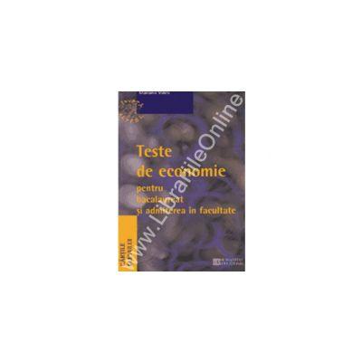 Teste de economie pentru bacalaureat si admiterea in facultate. Clasa a XII-a