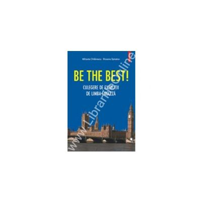 Be the Best! Culegere de exercitii de limba engleza