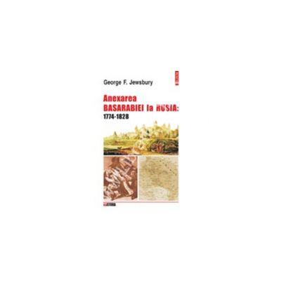 Anexarea Basarabiei la Rusia: 1774-1828. Studiu asupra expansiunii imperiale