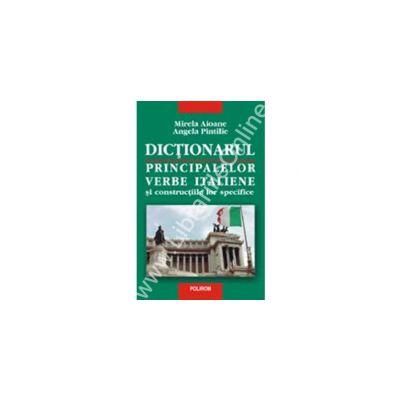 Dictionarul principalelor verbe italiene si constructiile lor specifice