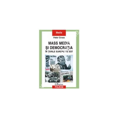 Mass media si democratia in tarile Europei de Est
