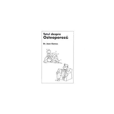 Totul Despre Osteoporoza
