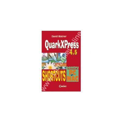 QuarkXPress 4 si 5 shortcuts pentru PC si Macintosh