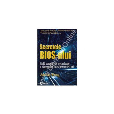 Secretele BIOS-ului.Ghid complet de optimizare a sistemului BIOS pentru PC-uri
