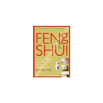 Ghidul Practic Ilustrat de FENG SHUI