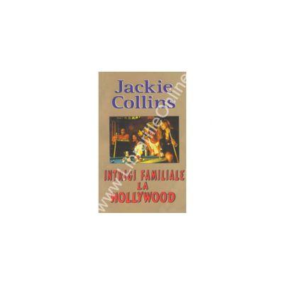 Intrigi familiale la Hollywood (Collins, Jackie)