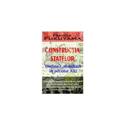 Constructia statelor - Ordinea mondiala in secolul XXI
