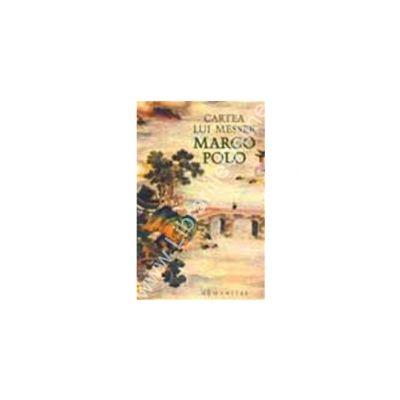 Cartea lui Masser Marco Polo, zis si milionul, cetatean al Venetiei, in care se istorisesc minunatiile lumii