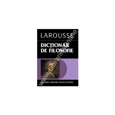 Dictionar de filosofie - Larousse