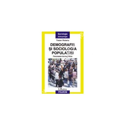 Demografie si sociologia populatiei. Fenomene demografice