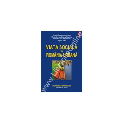 Viata sociala in Romania urbana