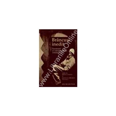 Brancusi inedit. Insemnari si corespondenta romaneasca