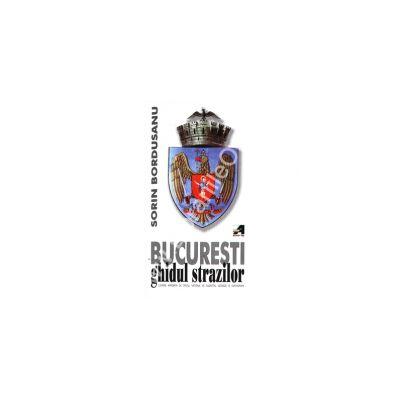 Bucuresti - ghidul strazilor
