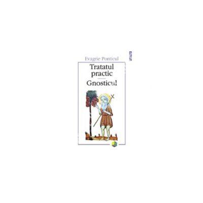 Tratatul practic. Gnosticul (editia a II-a)