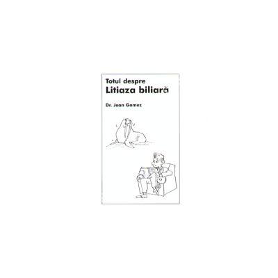 Totul despre - Litiza biliara