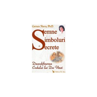Semne, simboluri şi secrete. Decodificarea Codului lui Da Vinci