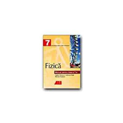 FIZICA. MANUAL PENTRU CLASA a VII-a