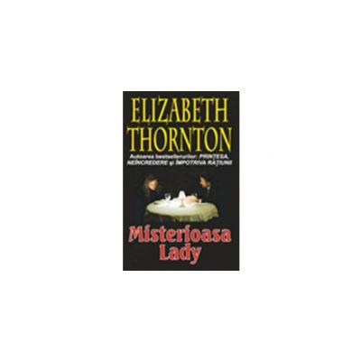 Misterioasa Lady (Thornton, Elizabeth)