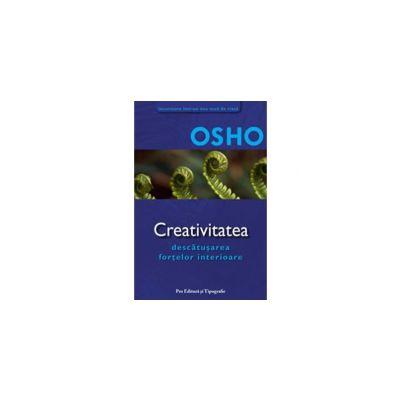 OSHO CREATIVITATEA - Descatusarea fortelor interioare