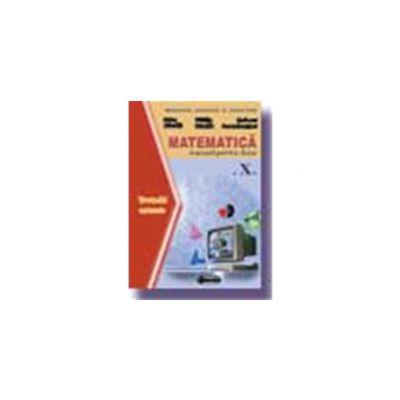 Matematica. Manual TC (Cl. a X-a) - Petre Nachila