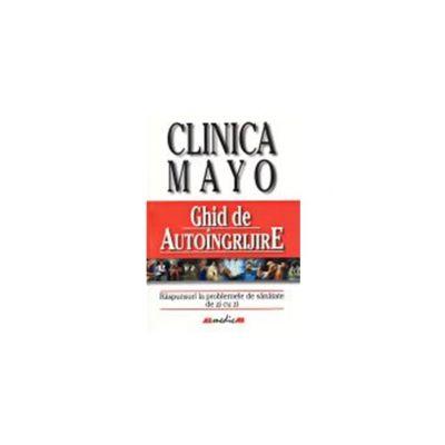 CLINICA MAYO. GHID DE AUTOINGRIJIRE